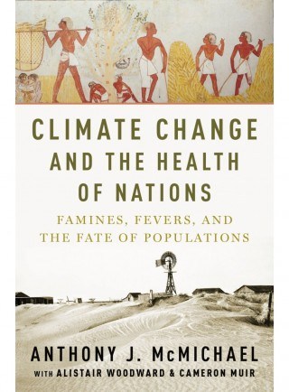 Climate Change and the Health of Nations. Famines, Fevers, and The Fate of Populations